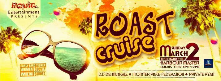 A new fete added to the list.  ROAST CRUISE Trinidad 2014